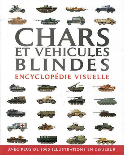 Chars et véhicules blindés : Encyclop�...