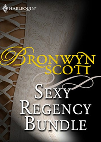 Bronwyn Scott's Sexy Regency Bundle: Pickpocket Countess / Grayson Prentiss's Seduction / Notorious Rake, Innocent Lady / Libertine Lord, Pickpocket Miss ... His Bride (Mills & Boon e-Book Collections)