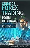 Telecharger Livres Guide de FOREX Trading pour Debutants Votre Facon de Devenir Un Day Trader (PDF,EPUB,MOBI) gratuits en Francaise