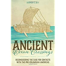 Ancient Ocean Crossings: Reconsidering the Case for Contacts with the Pre-Columbian Americas