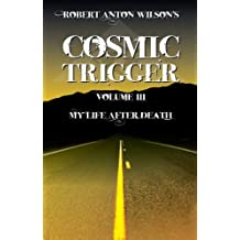 Cosmic Trigger: Volume 3: My Life After Death