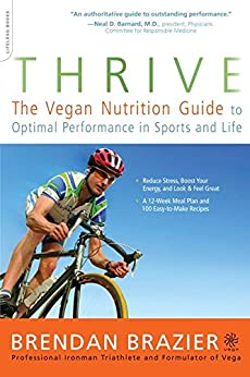 Thrive: The Vegan Nutrition Guide to Optimal Performance in Sports and Life par [Brazier, Brendan]
