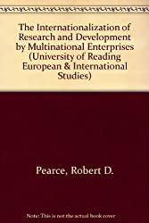 The Internationalization of Research and Development by Multinational Enterprises (University of Reading European & International Studies)