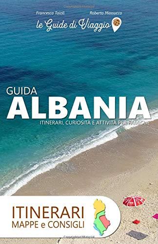 ALBANIA: ITINERARI, CURIOSITÀ, MAPPE e CONSIGLI