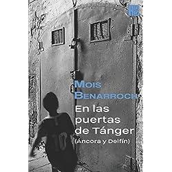 En las puertas de Tánger (Áncora y Delfín): La epopeya de los judíos sefardíes de Marruecos en el siglo XX.