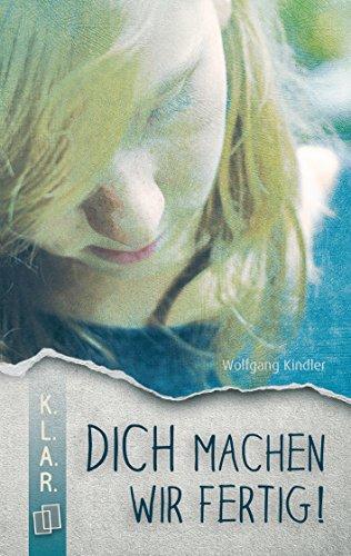 Dich machen wir fertig! (K.L.A.R.-Taschenbuch) (German Edition ...