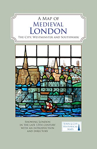 A Map of Medieval London: The City, Westminster and Southwark (Map London City)