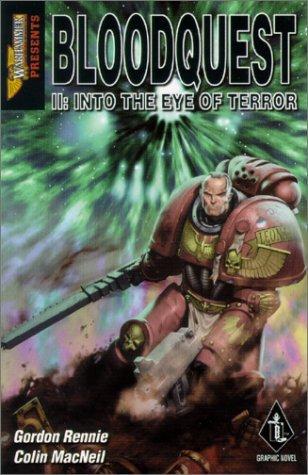 Bloodquest II: Into the Eye of Terror (Warhammer 40,000) by Gordon Rennie (2002-07-30) par Gordon Rennie;Colin MacNeil