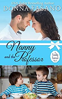 Nanny and the Professor (A Family Forever Series, Book 5) by [Fasano, Donna]