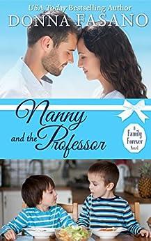 Nanny and the Professor (A Family Forever Series, Book 5) (English Edition) di [Fasano, Donna]