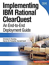 [(Implementing IBM Rational ClearQuest : an End-to-end Deployment Guide)] [By (author) Christian D. Buckley ] published on (August, 2006)