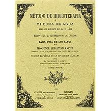 METODO DE HIDROTERAPIA O MI CURA DE AGUA. Versión española de la 33ª edición alemana por Francisco G. Ayuso