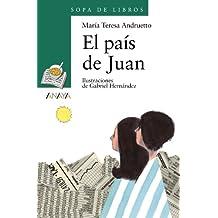 El país de Juan: 94 (Literatura Infantil (6-11 Años) - Sopa De Libros)