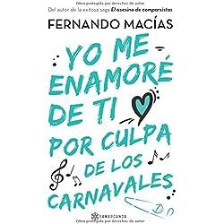 Yo me enamoré de ti por culpa de los Carnavales