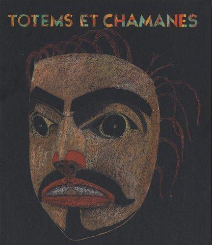 Totems et chamanes : Arts anciens d'Alaska et de Colombie britannique