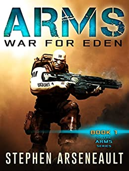 ARMS War for Eden (English Edition) di [Arseneault, Stephen]