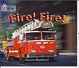 Fire! Fire!: Band 06/Orange (Collins Big Cat)