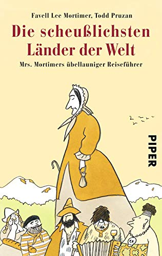 Buchseite und Rezensionen zu 'Die scheußlichsten Länder der Welt: Mrs. Mortimers übellauniger Reiseführer' von Favell Lee Mortimer