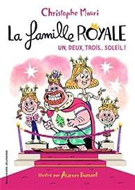 La famille royale, un, deux, trois, soleil !  par Christophe Mauri