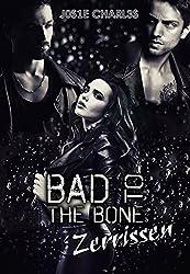 Bad to the Bone: Zerrissen (Die Black-Bones-Reihe 1)