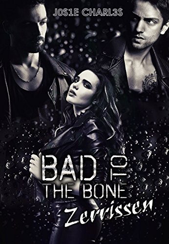 Bad to the Bone: Zerrissen