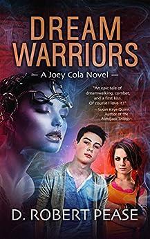 Dream Warriors (Joey Cola Book 1) by [Pease, D. Robert]