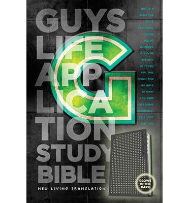 [( Guys Life Application Study Bible-NLT-Glow in the Dark )]