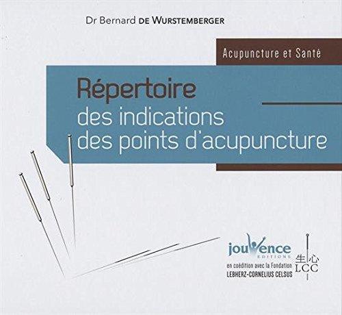 Répertoire des indications des points d'acupuncture par Bernard de Wurstemberger
