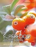 Superfood aus dem Garten: Vitaminbomben & Nährwertbooster