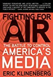 Fighting for Air: The Battle to Control America's Media (English Edition)