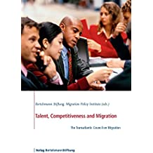 Talent, Competitiveness and Migration: The Transatlantic Council on Migration (English Edition)