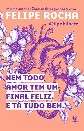 Nem todo amor tem um final feliz. E tá tudo bem. (Portuguese Edition)