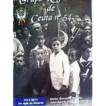 Grupo de reguladores de Ceuta nº 54: (1911-2011) un siglo de historia
