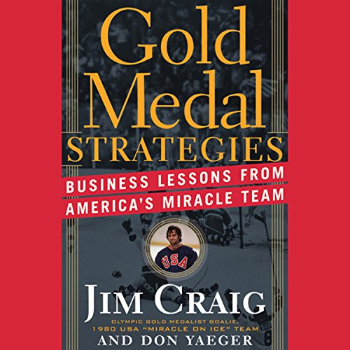 Gold Medal Strategies: Business Lessons from America's Miracle Team  Audiolibri