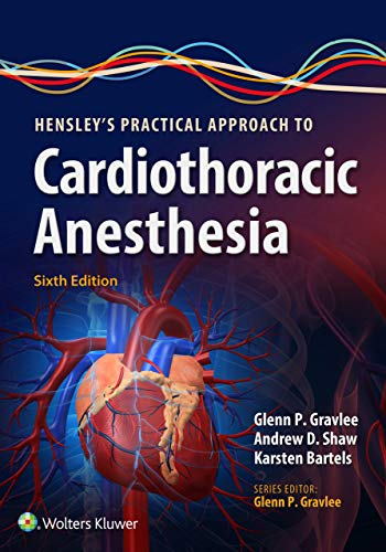 Hensley's Practical Approach to Cardiothoracic Anesthesia (English Edition)