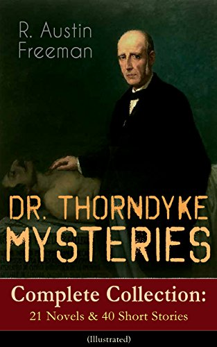dr-thorndyke-mysteries-complete-collection-21-novels-40-short-stories-illustrated-the-red-thumb-mark