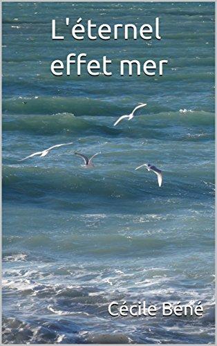 L'éternel effet mer par [Béné, Cécile]