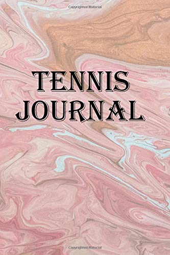 Tennis Journal: Keep track of your tennis training, practices, and matches