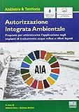 Autorizzazione Integrata Ambientale. Proposte per ottimizzarne l'applicazione negli impianti di trattamento acque reflue e rifiuti liquidi