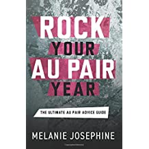 Rock Your Au Pair Year: The Ultimate Au Pair Advice Guide