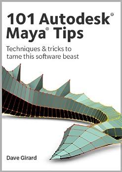101 Autodesk Maya Tips (English Edition) di [Girard, Dave]