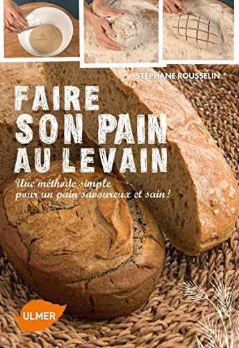 Faire son pain au levain par Stephane Rousselin
