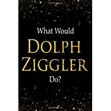 What Would Dolph Ziggler Do?: Black and Gold Dolph Ziggler Notebook