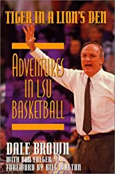 Tiger in a Lion's Den: Adventures in LSU Basketball by Dale Brown (1994-10-01)