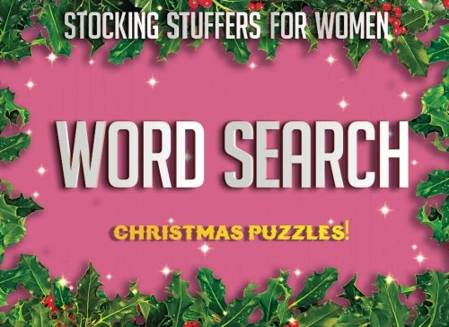 Stocking Stuffers For Women: Christmas Word Search Puzzles: Word Search Puzzles For Fun Holiday Gift Ideas And Stocking Stuffers