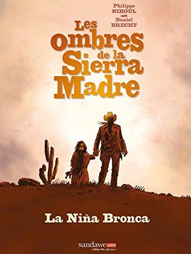 Les ombres de la Sierra Madre T01 : La Nia Bronca