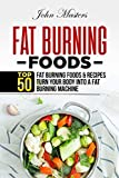 Fat Burning Foods - Best Reviews Guide