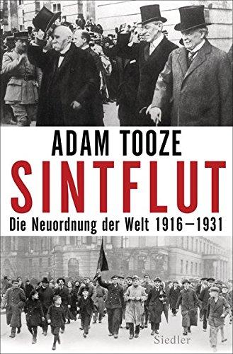 Sintflut: Die Neuordnung der Welt 1916-1931