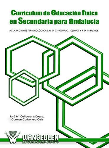 Curriculum de educacion fisica en secundaria para Andalucia por Jose Maria Cañizares Marquez