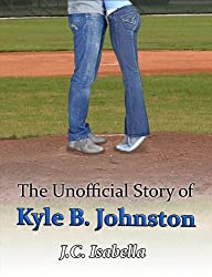 The Unofficial Story of Kyle B. Johnston (The Unofficial Series Book 2) (English Edition)